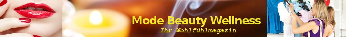 Mode, Beauty und Wellness